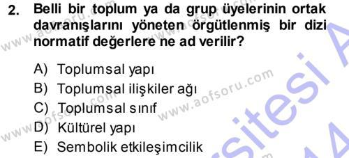 Türkiye´nin Toplumsal Yapısı Dersi 2013 - 2014 Yılı Dönem Sonu Sınavı 2. Soru