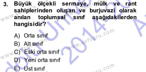 Sosyoloji Bölümü 7. Yarıyıl Türkiye' nin Toplumsal Yapısı Dersi 2015 Yılı Güz Dönemi Ara Sınavı 3. Soru