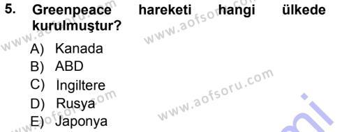 Sosyoloji Bölümü 7. Yarıyıl Çevre Sosyolojisi Dersi 2013 Yılı Güz Dönemi Dönem Sonu Sınavı 5. Soru