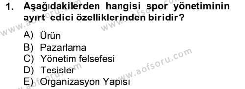 Spor Yönetimi Bölümü 2. Yarıyıl Spor Yönetimi Dersi 2013 Yılı Bahar Dönemi Dönem Sonu Sınavı 1. Soru