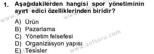 Spor Yönetimi Bölümü 2. Yarıyıl Spor Yönetimi Dersi 2014 Yılı Bahar Dönemi Ara Sınavı 1. Soru