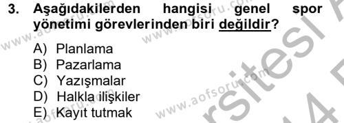Spor Yönetimi Bölümü 2. Yarıyıl Spor Yönetimi Dersi 2014 Yılı Bahar Dönemi Ara Sınavı 3. Soru