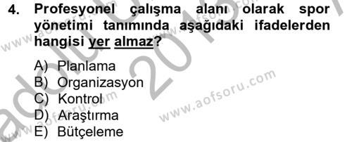 Spor Yönetimi Bölümü 2. Yarıyıl Spor Yönetimi Dersi 2014 Yılı Bahar Dönemi Ara Sınavı 4. Soru