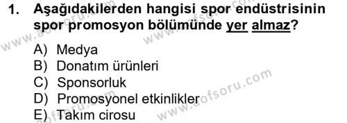 Spor Yönetimi Bölümü 2. Yarıyıl Spor Yönetimi Dersi 2014 Yılı Bahar Dönemi Dönem Sonu Sınavı 1. Soru