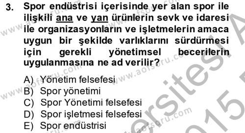 Spor Yönetimi Dersi 2014 - 2015 Yılı (Vize) Ara Sınav Soruları 3. Soru