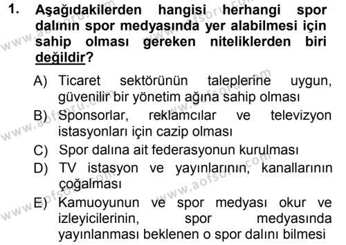 Spor Yönetimi Bölümü 1. Yarıyıl Spor ve Medya İlişkisi Dersi 2013 Yılı Güz Dönemi Dönem Sonu Sınavı 1. Soru