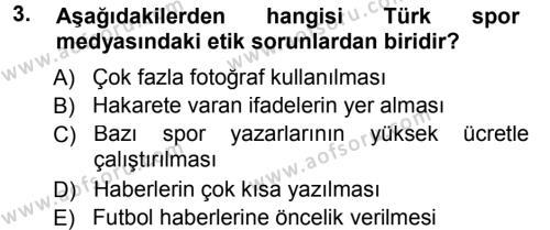 Spor Yönetimi Bölümü 1. Yarıyıl Spor ve Medya İlişkisi Dersi 2013 Yılı Güz Dönemi Dönem Sonu Sınavı 3. Soru