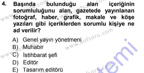 Spor Yönetimi Bölümü 1. Yarıyıl Spor ve Medya İlişkisi Dersi 2013 Yılı Güz Dönemi Dönem Sonu Sınavı 4. Soru