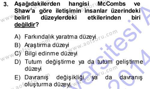 Spor Yönetimi Bölümü 1. Yarıyıl Spor ve Medya İlişkisi Dersi 2014 Yılı Güz Dönemi Ara Sınavı 3. Soru