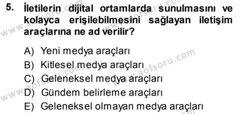 Spor Yönetimi Bölümü 1. Yarıyıl Spor ve Medya İlişkisi Dersi 2014 Yılı Güz Dönemi Ara Sınavı 5. Soru