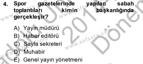 Spor Yönetimi Bölümü 1. Yarıyıl Spor ve Medya İlişkisi Dersi 2015 Yılı Güz Dönemi Dönem Sonu Sınavı 4. Soru