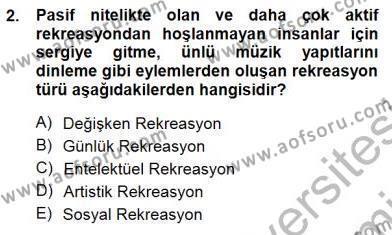Boş Zaman ve Rekreasyon Yönetimi Dersi 2012 - 2013 Yılı (Final) Dönem Sonu Sınav Soruları 2. Soru
