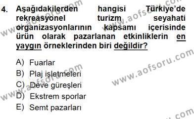 Boş Zaman ve Rekreasyon Yönetimi Dersi 2012 - 2013 Yılı (Final) Dönem Sonu Sınav Soruları 4. Soru