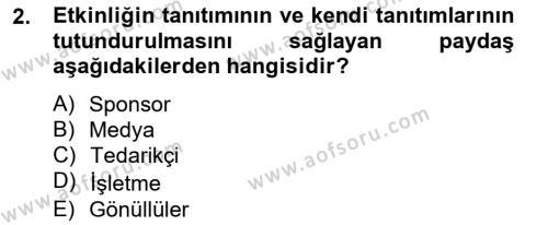 Spor Yönetimi Bölümü 4. Yarıyıl Etkinlik Yönetimi Dersi 2013 Yılı Bahar Dönemi Ara Sınavı 2. Soru