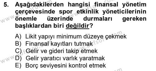 Spor Yönetimi Bölümü 4. Yarıyıl Etkinlik Yönetimi Dersi 2013 Yılı Bahar Dönemi Ara Sınavı 5. Soru