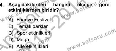 Etkinlik Yönetimi Dersi 2013 - 2014 Yılı (Vize) Ara Sınav Soruları 4. Soru