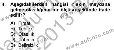 Spor Yönetimi Bölümü 4. Yarıyıl Sporda Risk Yönetimi Dersi 2013 Yılı Bahar Dönemi Ara Sınavı 4. Soru