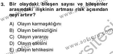 Sporda Risk Yönetimi Dersi 2013 - 2014 Yılı (Vize) Ara Sınav Soruları 3. Soru