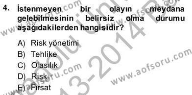 Sporda Risk Yönetimi Dersi 2013 - 2014 Yılı (Vize) Ara Sınav Soruları 4. Soru