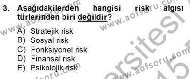 Sporda Risk Yönetimi Dersi 2014 - 2015 Yılı (Vize) Ara Sınav Soruları 3. Soru