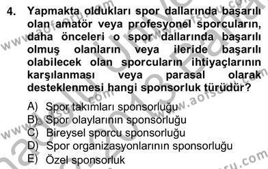 Spor Yönetimi Bölümü 4. Yarıyıl Sporda Sponsorluk Dersi 2013 Yılı Bahar Dönemi Ara Sınavı 4. Soru