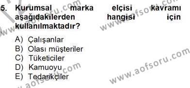 Spor Yönetimi Bölümü 4. Yarıyıl Sporda Sponsorluk Dersi 2013 Yılı Bahar Dönemi Dönem Sonu Sınavı 5. Soru
