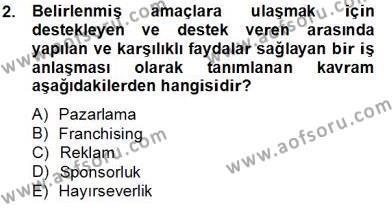 Spor Yönetimi Bölümü 4. Yarıyıl Sporda Sponsorluk Dersi 2014 Yılı Bahar Dönemi Tek Ders Sınavı 2. Soru