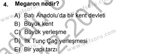 Tarih Bölümü 1. Yarıyıl Eski Anadolu Tarihi Dersi 2013 Yılı Güz Dönemi Ara Sınavı 4. Soru