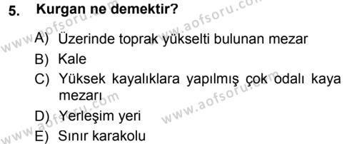 Tarih Bölümü 1. Yarıyıl Eski Anadolu Tarihi Dersi 2013 Yılı Güz Dönemi Dönem Sonu Sınavı 5. Soru