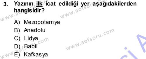 Tarih Bölümü 1. Yarıyıl Eski Anadolu Tarihi Dersi 2014 Yılı Güz Dönemi Dönem Sonu Sınavı 3. Soru