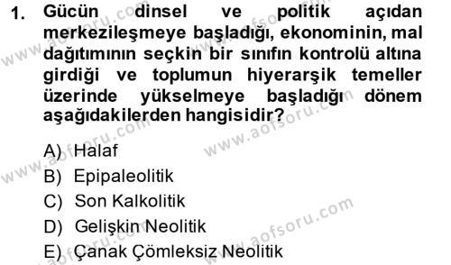 Eski Anadolu Tarihi Dersi 2014 - 2015 Yılı (Vize) Ara Sınav Soruları 1. Soru