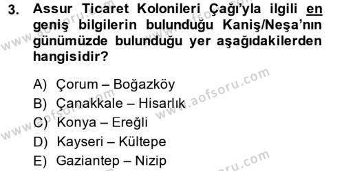 Tarih Bölümü 1. Yarıyıl Eski Anadolu Tarihi Dersi 2015 Yılı Güz Dönemi Dönem Sonu Sınavı 3. Soru
