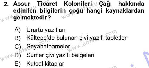 Tarih Bölümü 1. Yarıyıl Eski Anadolu Tarihi Dersi 2016 Yılı Güz Dönemi Dönem Sonu Sınavı 2. Soru