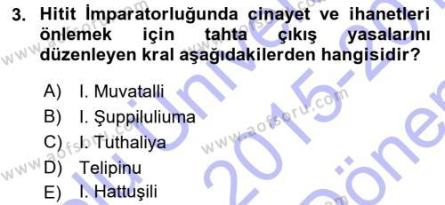 Tarih Bölümü 1. Yarıyıl Eski Anadolu Tarihi Dersi 2016 Yılı Güz Dönemi Dönem Sonu Sınavı 3. Soru