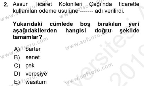 Eski Anadolu Tarihi Dersi 2018 - 2019 Yılı (Vize) Ara Sınav Soruları 2. Soru