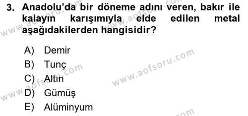 Eski Anadolu Tarihi Dersi 2018 - 2019 Yılı (Vize) Ara Sınav Soruları 3. Soru