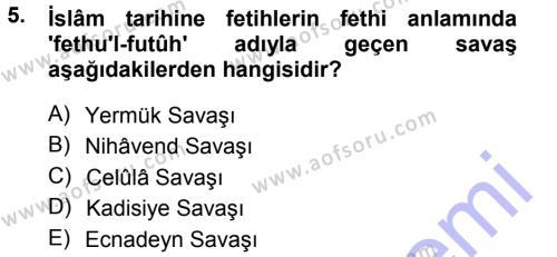 Tarih Bölümü 1. Yarıyıl İslam Tarihi ve Medeniyeti I Dersi 2013 Yılı Güz Dönemi Dönem Sonu Sınavı 5. Soru