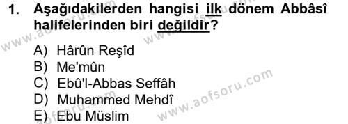 Tarih Bölümü 2. Yarıyıl İslam Tarihi ve Medeniyeti II Dersi 2013 Yılı Bahar Dönemi Ara Sınavı 1. Soru