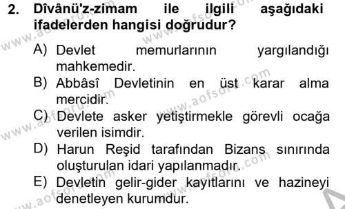 Tarih Bölümü 2. Yarıyıl İslam Tarihi ve Medeniyeti II Dersi 2013 Yılı Bahar Dönemi Ara Sınavı 2. Soru