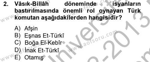 Tarih Bölümü 2. Yarıyıl İslam Tarihi ve Medeniyeti II Dersi 2013 Yılı Bahar Dönemi Dönem Sonu Sınavı 2. Soru