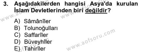 Tarih Bölümü 2. Yarıyıl İslam Tarihi ve Medeniyeti II Dersi 2013 Yılı Bahar Dönemi Dönem Sonu Sınavı 3. Soru