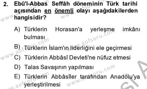 Tarih Bölümü 2. Yarıyıl İslam Tarihi ve Medeniyeti II Dersi 2014 Yılı Bahar Dönemi Ara Sınavı 2. Soru