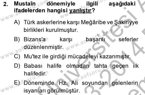 Tarih Bölümü 2. Yarıyıl İslam Tarihi ve Medeniyeti II Dersi 2014 Yılı Bahar Dönemi Dönem Sonu Sınavı 2. Soru