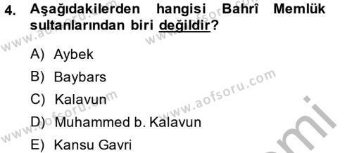 Tarih Bölümü 2. Yarıyıl İslam Tarihi ve Medeniyeti II Dersi 2014 Yılı Bahar Dönemi Dönem Sonu Sınavı 4. Soru