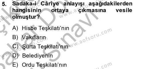 Tarih Bölümü 2. Yarıyıl İslam Tarihi ve Medeniyeti II Dersi 2014 Yılı Bahar Dönemi Dönem Sonu Sınavı 5. Soru