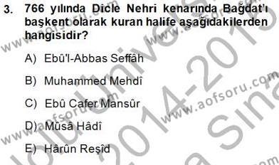Tarih Bölümü 2. Yarıyıl İslam Tarihi ve Medeniyeti II Dersi 2015 Yılı Bahar Dönemi Ara Sınavı 3. Soru