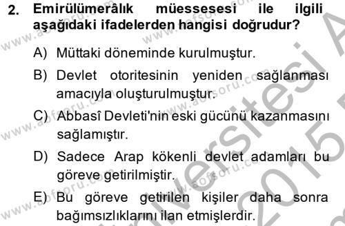 Tarih Bölümü 2. Yarıyıl İslam Tarihi ve Medeniyeti II Dersi 2015 Yılı Bahar Dönemi Dönem Sonu Sınavı 2. Soru