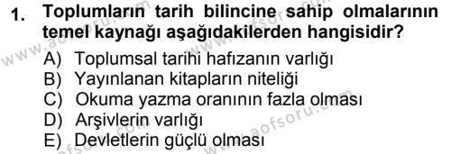 Tarih Bölümü 1. Yarıyıl Tarih Metodu Dersi 2013 Yılı Güz Dönemi Ara Sınavı 1. Soru