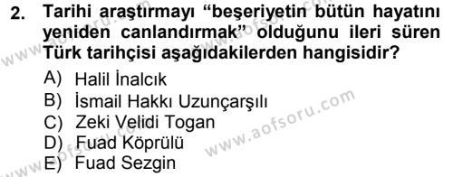 Tarih Bölümü 1. Yarıyıl Tarih Metodu Dersi 2013 Yılı Güz Dönemi Ara Sınavı 2. Soru