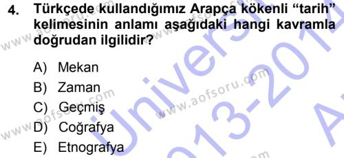 Tarih Bölümü 1. Yarıyıl Tarih Metodu Dersi 2014 Yılı Güz Dönemi Ara Sınavı 4. Soru